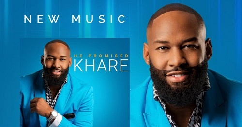 Khare Hawkins Releases New Single 'He Promised'